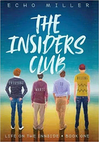 An image of the cover of 'the insiders club'. It shows four young men with their backs to the reader and the words 'everyone wants to belong'.