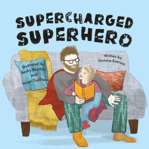 The front cover of the book Supercharged superhero, showing a Dad reading to his little girl who is sitting on his lap.
